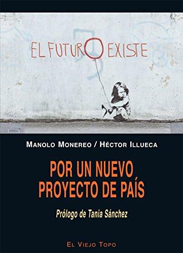 Por un nuevo proyecto de país por Manolo Monereo