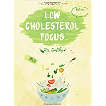 Low-Cholesterol FOCUS Vol. 1: 500 Day Of Low-Cholesterol Recipes! (Antioxidants & Phytochemicals, Best Low-Cholesterol Cookbook, Quick & Easy, Low-Cholesterol Diet) [Low-Cholesterol Series]