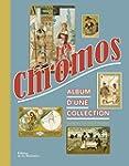Les chromos : Album d'une collection