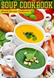 Soup Cookbook: Blank Recipe Cookbook, 7 x 10, 100 Blank Recipe Pages