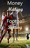 Football Betting: Short And Simple Guide. How To Do The Best Betting Research. Betting Psychology To Win Money.