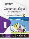 Grammantologia. Libro di italiano. per la Scuola media. Con e-book. Con espansione online: 1