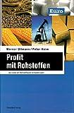 Profit mit Rohstoffen - wie jeder am Rohstoffboom teilhaben kann. 1. Auflage.