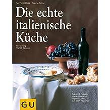 Die echte italienische Küche (GU Echte Küchen)