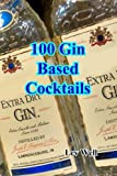 100 Gin Based Cocktails