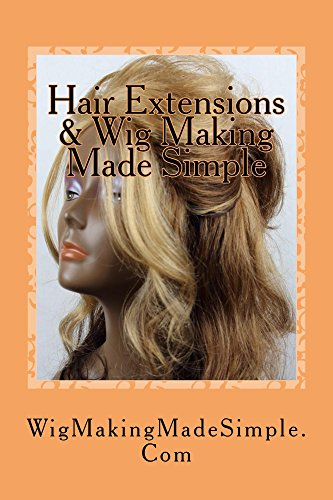 Hair extensions wig making made simple beauty made simple hair extensions wig making made simple beauty made simple collection by stoker pmusecretfo Images