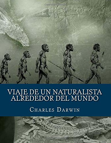 Viaje de un naturalista alrededor del mundo by Charles Darwin (2016-07-07) par Charles Darwin
