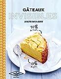 Gâteaux invisibles: 30 recettes tout en légèreté