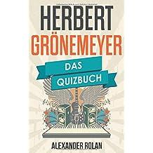 Herbert Grönemeyer: Das Quizbuch von 4630 Bochum über Das Boot bis Mensch