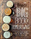Brew Your Own Big Book of Homebrewing: All-grain and Extract Brewing, Kegging, 50+ Craft Beer Recipes: Tips and Tricks from the Pros