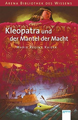 ntel der Macht (Arena Bibliothek des Wissens - Lebendige Geschichte) (Kleopatra-geschichte Für Kinder)