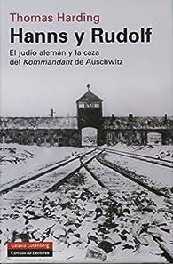 Hanns y Rudolf: El judío alemán y la caza del Kommandant de Auschwitz par Thomas Harding