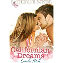 Cinder Pitch - Californian Dreams: Liebesroman