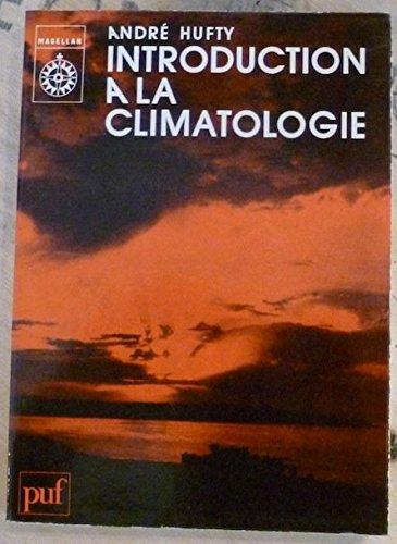 Introduction à la Climatologie André Hufty Presses Universitaires de France