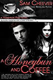 A Honeybun and Coffee: Romantic Suspense with a Taste of Mystery (Honeybun Heat Book 1)