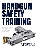 Handgun Safety Training: A Practical Guide for Operating Pistols and Revolvers