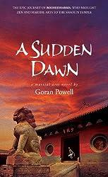 A Sudden Dawn: A Martial Arts Novel