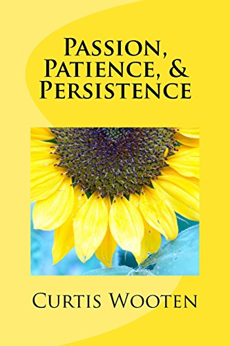 Passion, Patience, Persistence