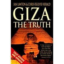 Giza: The Truth - The Politics, People and History Behind the World's Most Famous Archaeological Site by Ian Lawton (2000-04-06)