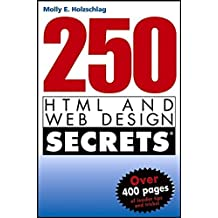 250 HTML and Web Design Secrets by Molly E. Holzschlag (2004-07-09)