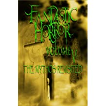 Mythos Revisited (Fantastic Horror Book 5)