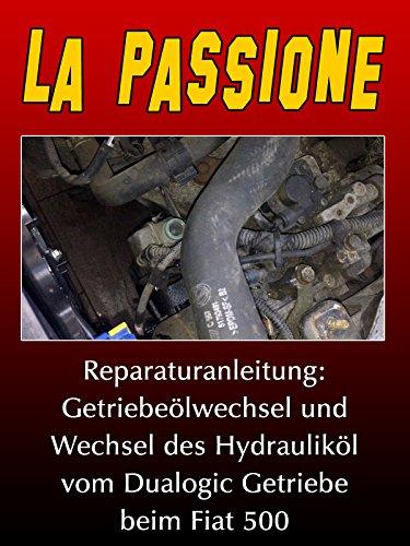 la-passione-reparaturanleitung-getriebeolwechsel-und-wechsel-des-hydraulikol-vom-dualogic-getriebe-b