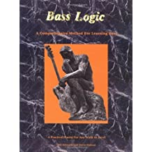 Bass Logic: A Comprehensive Method for Learning Bass by Bill Edwards (1994-06-01)
