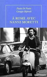 À Rome avec Nanni Moretti par Paolo Di Paolo
