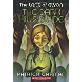 The Land of Elyon #1: The Dark Hills Divide by Patrick Carman (2010-05-01)