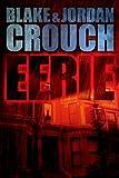 Eerie by Jordan Crouch, Blake Crouch