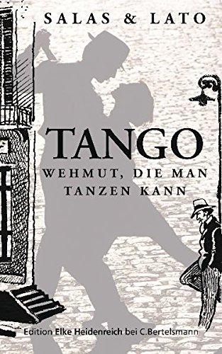 Tango: Wehmut, die man tanzen kann