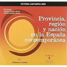 Provincia, región y nación en la España contemporánea (Difunde)