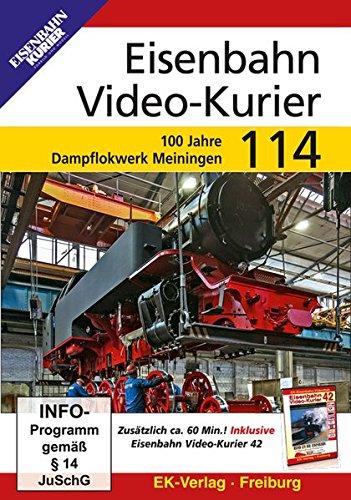 Eisenbahn Video-Kurier 114 - 100 Jahre Dampflokwerk Meinigen [Edizione: Germania]
