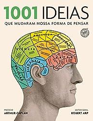1001 Ideias que Mudaram Nossa Forma de Pensar (Em Portuguese do Brasil)