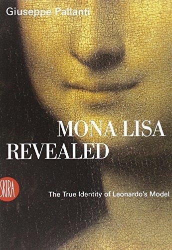 Mona Lisa Revealed: The True Identity of Leonardo's Model by Giuseppe Pallanti (2006-05-02)