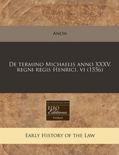 De termino Michaelis anno XXXV. regni regis Henrici. vi (1556) por Anon