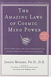 Amazing Laws of Cosmic Mind Power: Fifteen Simple Laws to Help You Achieve Your Goals and Reach New levels of Personal Fulfillment: Revised and Expanded Edition