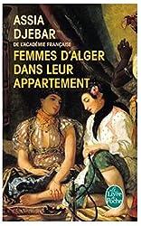 Femmes d'Alger Dans Leur Appartement (Livre de poche ) (French Edition) by Assia Djebar (2002-09-15)