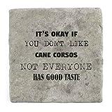 its OK iF you don' t like cane Corsos non ognuno ha un buon gusto–mattonelle di marmo bevanda sottobicchiere