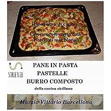 Impasti della tradizione palermitana per preparare Pane, Pizze, Sfincione, Pastelle lievitate e non - Burro composto