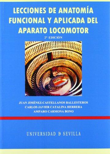 Lecciones de anatomia funcional y aplicada del aparato locomotor/ Functional and applied anatomy Lessons of  locomotor system