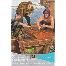 De Ogen van de Overwereld: Verhalen van de Stervende Aarde, Boek 2 (Het Verzameld Werk van Jack Vance)
