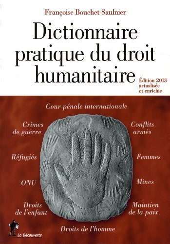 Dictionnaire pratique du droit humanitaire de Françoise BOUCHET-SAULNIER (14 novembre 2013) Broché