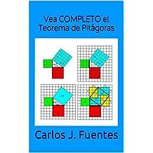 Vea COMPLETO el Teorema de Pitágoras (El Arte de la Lógica nº 2) (Spanish Edition)