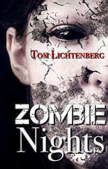 Zombie Nights (Rays and Nights Book 1) by [Lichtenberg, Tom]