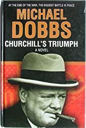 Churchill's Triumph: A Novel (Large Print)