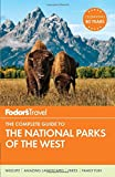 Fodor's The Complete Guide to the National Parks of the West (Full-color Travel Guide, Band 5)
