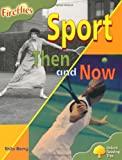 Oxford Reading Tree: Stage 7: Fireflies: Sport Then and Now This book is part of the Oxford Reading Tree Fireflies series which offer a wide range of stimulating non-fiction titles for young children. It includes a variety of topics covering all area...