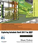 Exploring Autodesk Revit 2017 for MEP by Prof. Sham Tickoo Purdue Univ (2016-08-13)