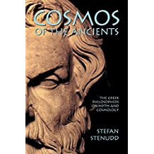 Cosmos of the Ancients: The Greek Philosophers on Myth and Cosmology (English Edition)